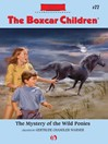 Mystery of the Wild Ponies (eBook): Boxcar Children Series, Book 77
